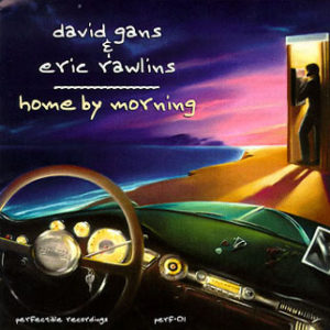 Cd cover Home By Morning David Gans Eric Rawlins