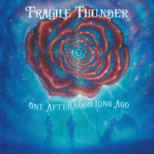Fragile Thunder: One Afternoon Long Ago (2019)