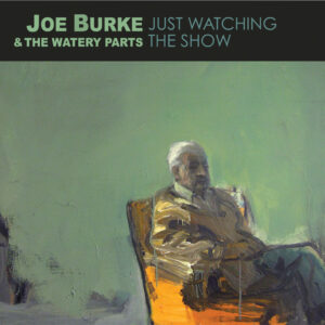 Joe Burke and the Watery Parts: Just Watching the Show PERF-16,