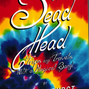 Confessions of a Dead Head by The Starburst Commander